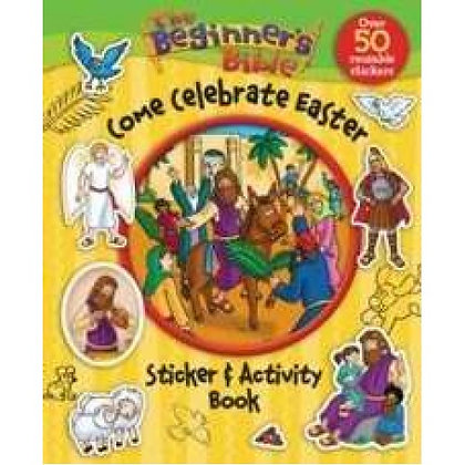 BEGINNER'S BIBLE COME CELEBRATE EASTER STICKER AND ACT, THE PULLEY, KELLY