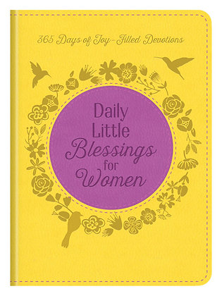 Daily Little Blessings for Women  365 Days of Joy-Filled Devotions  Janice Thomp