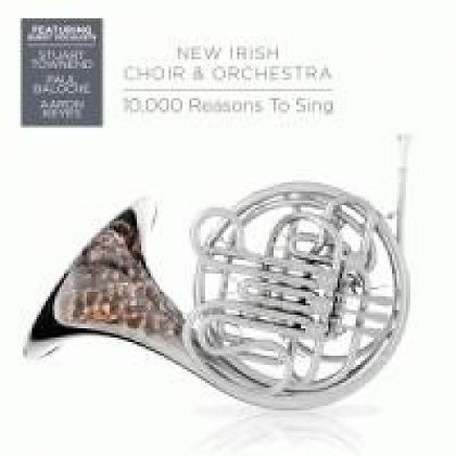 10,000 REASONS TO SING NEW IRISH CHOIR & ORCHESTRA