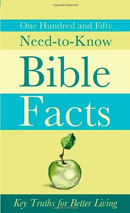 150 Need-To-Know Bible Facts Paperback  Key Truths for Better Living