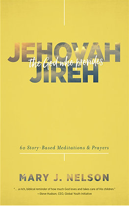 Jehovah-Jireh: The God Who Provides 60 Story-Based Meditations and Prayers