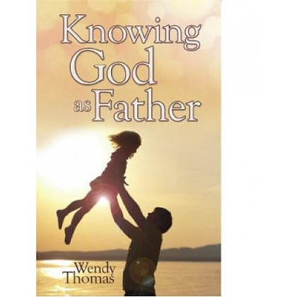 KNOWING GOD AS FATHER THOMAS, WENDY