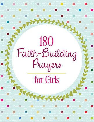 180 Faith-Building Prayers For Girls Janice Thompson