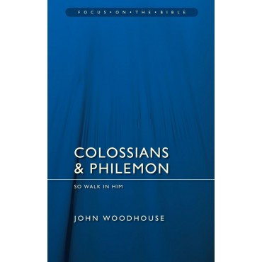Colossians And Philemon - Focus on the Bible Paperback So Walk in Him