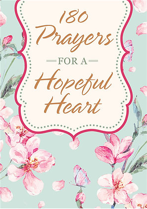 180 Prayers For A Hopeful Heart Devotional Prayers Inspired by Jeremiah 29:11