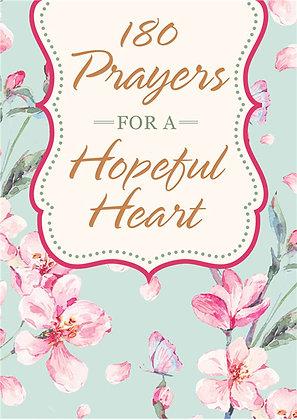 180 Prayers For A Hopeful Heart Devotional Prayers Inspired by Jeremiah 29:11