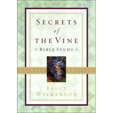 Secrets of the Vine (Leader's Guide) Paperback by Bruce Wilkinson