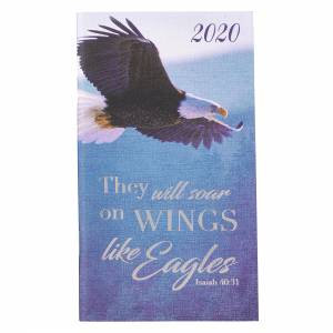 They Will Sour On Wings Like Eagles: 2020 Small Daily PlannerPaperback