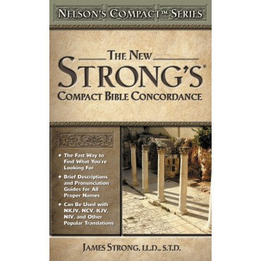 New Strong's Compact Bible Concordance Paperback by James Strong