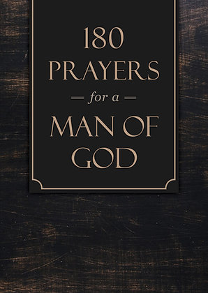 180 Prayers for a Man of God 365 Days of Joy-Filled Devotions. ( Fathers day )