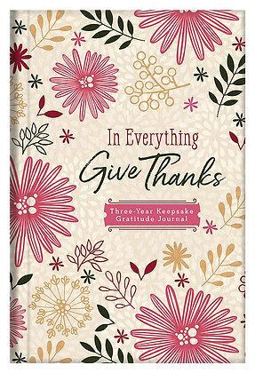 In Everything Give Thanks  Three-Year Keepsake Gratitude Journal