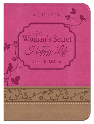 The Woman's Secret Of A Happy Life Journal Donna K. Maltese
