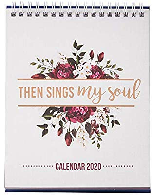 Then Sing My Soul Desktop 2020 Calendar