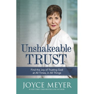 Unshakeable Trust Paperback By Joyce Meyer