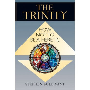 The Trinity Paperback How Not to be a Heretic by Stephen Bullivant