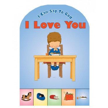 I Can Say to God, I Love You (Board Books Prayer) Board book