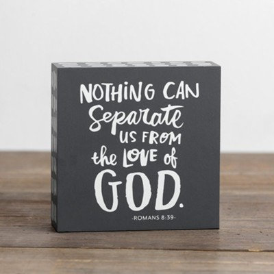 Nothing Can Separate Us From The Love Of God Wall Plaque