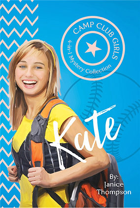 Camp Club Girls: Kate  Janice Thompson