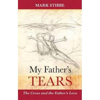 MY FATHER'S TEARS STIBBE, MARK