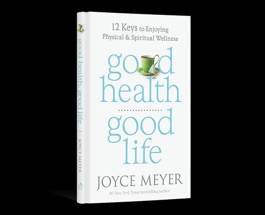 Good Health, Good Life Joyce Meyer