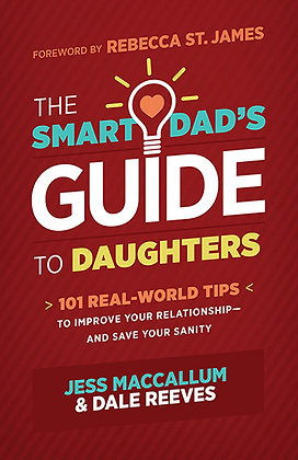 The Smart Dad's Guide To Daughters PB  101 Real-World Tips ( Fathers day)