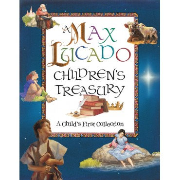 Max Lucado Children's Treasury Hardback A Child's First Collection by Max Lucado