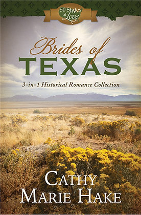 Brides of Texas PB  3-in-1 Historical Romance Collection  Cathy Marie Hake