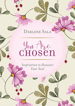 You Are Chosen  Inspiration to Reassure Your Soul  Darlene Sala