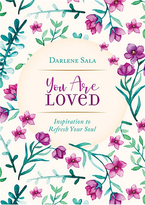 You Are Loved  Inspiration to Refresh Your Soul  Darlene Sala