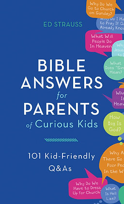 Bible Question & Answers For Parents of Curious Kids 101 Kid-Friendly Q&As