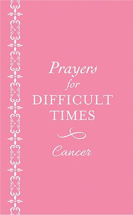 Prayers for Difficult Times: Cancer  Ellyn Sanna