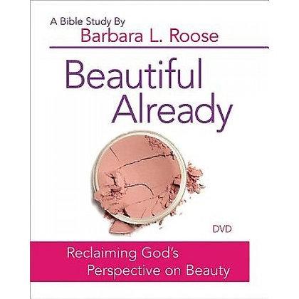 BEAUTIFUL ALREADY - WOMEN'S BIBLE STUDY DVD ROOSE, BARBARA L.