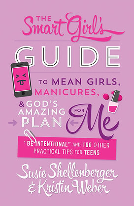 "The Smart Girl's Guide to Plan Me  ""Be Intentional"" and 100 Other Practical"
