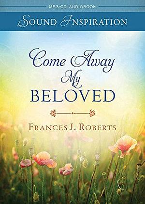 Come Away My Beloved Devotional Audio CD  Frances J. Roberts