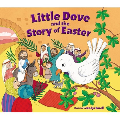 LITTLE DOVE AND THE STORY OF EASTER SARELL, NADJA