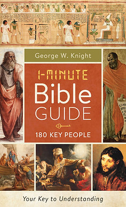 1-Minute Bible Guide 180 Key People  George W. Knight