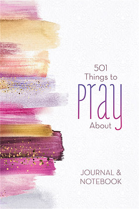 501 Things to Pray About Journal and Notebook JoAnne Simmons