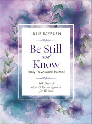 Be Still and Know Daily Dev. Journal 365 Days of Hope & Encouragement for Women