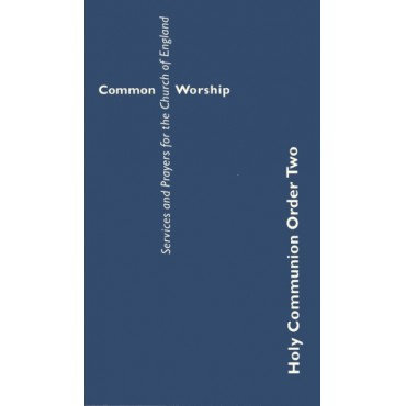 Common Worship: Holy Communion Order Two Booklet Paperback Holy Communion