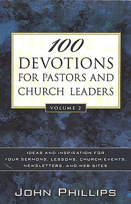 100 Devotions for Pastors and Church Leaders, Vol. 2 By Phillips John