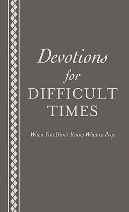 Devotions for Difficult Times  Bible Encouragement for Your Life  Ed Strauss