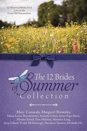 The 12 Brides of Summer Collection  12 Historical Brides Find Love in the Good O