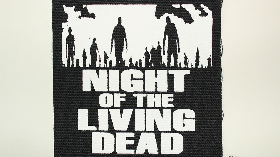 NIGHT OF THE LIVING DEAD SCREENPRINTED PATCH