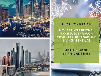 LIVE WEBINAR: Navigating Personal Tax Issues Through COVID-19 for Canadians Living in the UAE (April