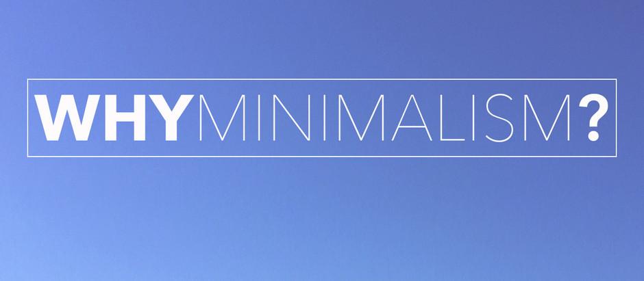 Why Minimalism?