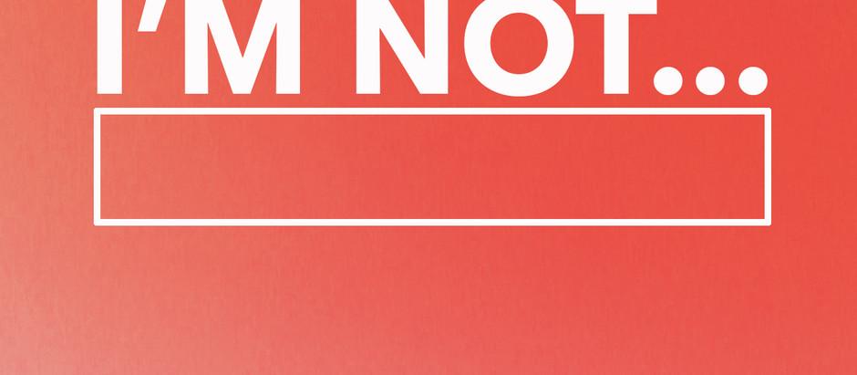 I'm Not…