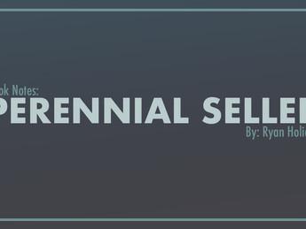 Book Notes: 'Perennial Seller' by Ryan Holiday