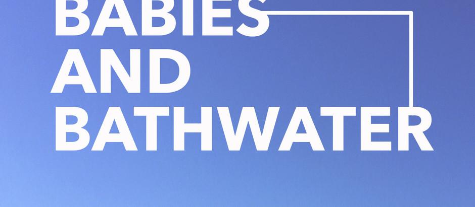 Babies And Bathwater