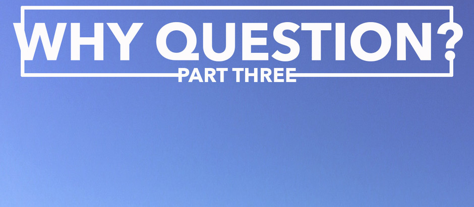Why Question (Part 3)