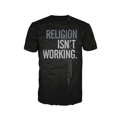 """Religion Isn't Working"" T-Shirt"